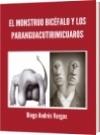 EL MONSTRUO BICÉFALO Y LOS PARANGUACUTIRIMICUAROS - Diego Andrés Vargas