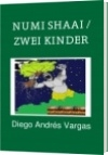 NUMI SHAAI / ZWEI KINDER - Diego Andrés Vargas