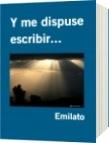 Y me dispuse escribir... - Emilato