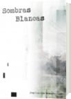 Sombras Blancas - Jorge Luis Diazgranados Lugo