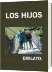 LOS HIJOS - EMILATO.