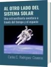 AL OTRO LADO DEL SISTEMA SOLAR - Carlos C.  Rodriguez  Cisneros