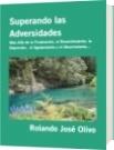 Superando las Adversidades - Rolando José Olivo