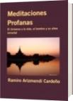 Meditaciones Profanas - Ramiro Arizmendi Cardeño