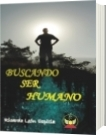 BUSCANDO SER HUMANO - RICARDO LEON ESPITIA