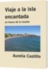 Viaje a la isla encantada - Aurelia Castillo