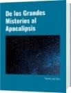 De los Grandes Misterios al Apocalipsis - Rolando José Olivo
