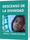 DESCENSO DE LA DIVINIDAD - CARLOS A. AGUDELO ZULUAGA