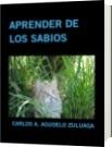APRENDER DE LOS SABIOS - CARLOS A. AGUDELO ZULUAGA