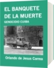 EL BANQUETE DE LA MUERTE - Orlando de Jesus Correa