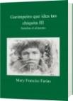 Garimpeiro que idea tan chiquita III - Mary Francisc Farias