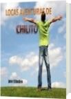 Locas aventuras de Chilito - Javier H Brochero