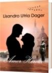 Amor Heroico - Lisandro Utria Dager