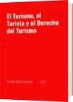 El Turismo, el Turista y el Derecho del Turismo - Gustavo Néstor Fernández             2017
