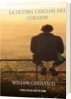 LA ULTIMA CANCIÓN DEL CORAZÓN - William Carrasco