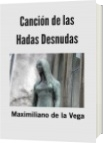 Canción de las Hadas Desnudas - Maximiliano de la Vega