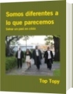 Somos diferentes a lo que parecemos - Top Topy