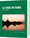 LA VIDA EN CUBA - Juan Carlos Alvarez Rodriguez