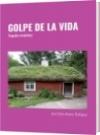 GOLPE DE LA VIDA - Juan Carlos Alvarez Rodríguez