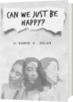 Can we just be happy? - Ramon G. Salas