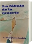 La fábula de la muerte - L. Miguel Torres Encalada