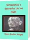 Sinrazones y desvaríos de los OMS - Diego Andrés Vargas