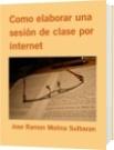 Como elaborar una sesión de clase por internet - Jose Ramon Molina Sulbaran