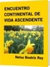 ENCUENTRO CONTINENTAL DE VIDA ASCENDENTE - Nelsa Beatriz Rey