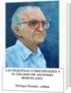 LAS PEQUEÑAS COMUNIDADES Y EL LEGADO DE ANTONIO HORTELANO - Enrique Posada, editor