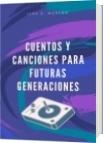 Cuentos Y Canciones Para Futuras Generaciones - Iván D. Moreno