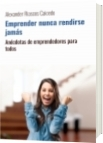 Emprender nunca rendirse jamás - Alexander Riascos Caicedo