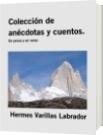 Colección de anécdotas y cuentos. - Hermes Varillas Labrador