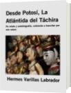 Desde Potosí, La Atlántida del Táchira - Hermes Varillas Labrador