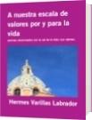 A nuestra escala de valores por y para la vida - Hermes Varillas Labrador