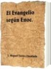 El Evangelio según Enoc. - Miguel Torres Encalada