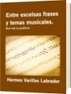 Entre excelsas frases y temas musicales. - Hermes Varillas Labrador