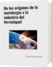 De los orígenes de la metalurgia a la industria del ferroníquel - Fernando Hernández Polanco