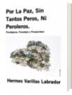Por La Paz, Sin Tantos Peros, Ni Peroleros. - Hermes Varillas Labrador