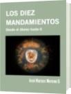 LOS DIEZ MANDAMIENTOS - José Marcos Moreno G