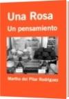 Una Rosa - Martha del Pilar Rodriguez