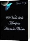 El Vuelo de la Mariposa Hacia la Muerte - Linda P.J.