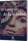 Al compás de la soledad - María Alejandra García Mogollón