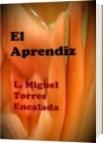El Aprendiz - L. Miguel Torres Encalada