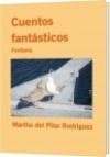 Cuentos fantásticos - Martha del Pilar Rodriguez