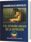 CUADRÍCULAS MENTALES Y EL EXTRAÑO ORIGEN DE LA DEPRESIÓN - RICARDO LEON ESPITIA