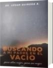 BUSCANDO a mi Padre EN EL VACIO - Dr.César Quiroga Andrade
