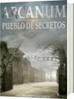 ARCANUM: Pueblo de secretos - VALERIA CARVAJAL VASCO