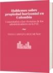 Hablemos sobre propiedad horizontal en Colombia - DIANA CAROLINA RUIZ MUÑOZ