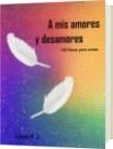 A mis amores y desamores - Linda P.J.
