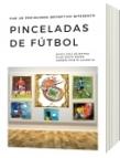 Pinceladas de Fútbol - Pinceladas de Fútbol